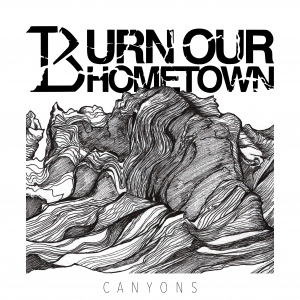 Album cover from the album Canyons by Burn Our Hometown